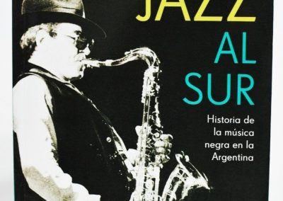 Jazz al sur. Historia de la música negra en la Argentina (2004)